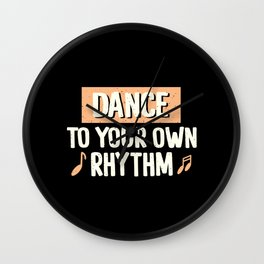 Dance To Your Own Rhythm Typography Text Art Wall Clock