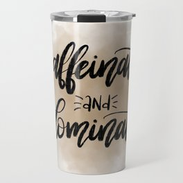 Caffeinate & Dominate v.1 Travel Mug