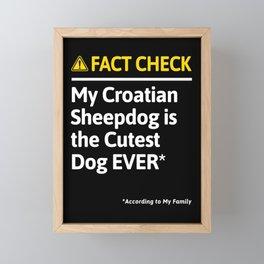 Croatian Sheepdog Dog Owner Funny Fact Check Family Gift Framed Mini Art Print