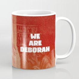 We are Deborah Coffee Mug