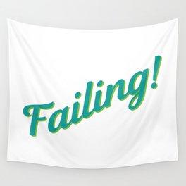 Failing! Wall Tapestry
