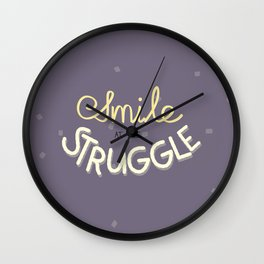 Smile At The Struggle Wall Clock