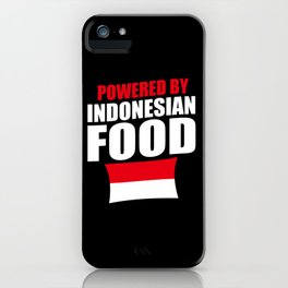 Powered By Indonesian Food iPhone Case