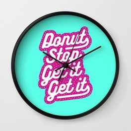 Donut Stop Get It Get It Frosted Sprinkles Typography Wall Clock