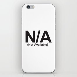 N/A (Not-Available) iPhone Skin
