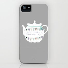 Let's have a cup of tea iPhone Case