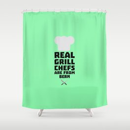 Real Grill Chefs are from Bern T-Shirt D2utk Shower Curtain