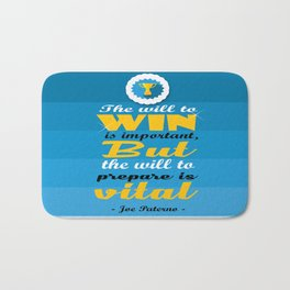 The will to win is important, but the will to prepare is vital. - Joe Paterno Bath Mat