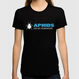 Aphids Ate My Homework - Unique Aphid T- T-shirt