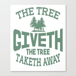 Tree Giveth And Taketh Away Disc Golf Canvas Print