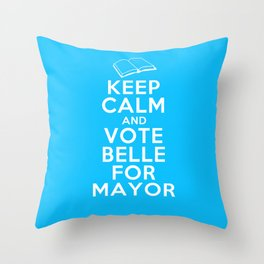Keep Calm and Vote Belle for Mayor Throw Pillow