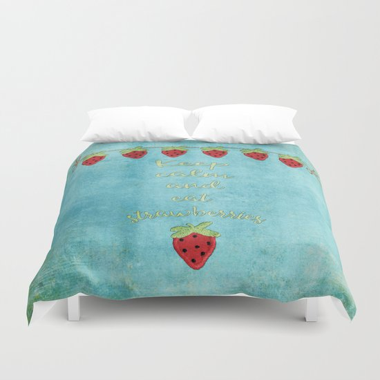 Keep calm and eat strawberries I Typography and Strawberry Duvet Cover