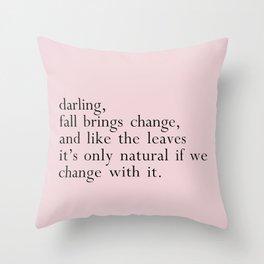 darling fall brings change Throw Pillow