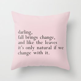 darling fall brings change Throw Pillow