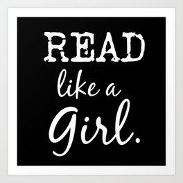 read like a girl pillow Art Print