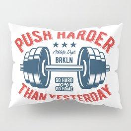 Push Harder Pillow Sham