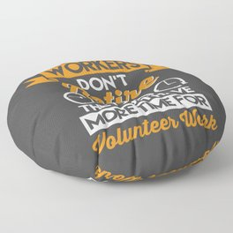 Social Workers Don't Retire They Just Have More Time Floor Pillow