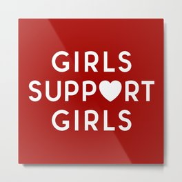 Girls Support Girls Feminist Quote Metal Print