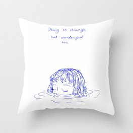 Being is Strange, But Wonderful Too Throw Pillow