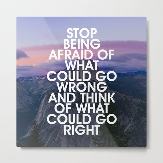 Stop Being Afraid Motivational Quote Metal Print