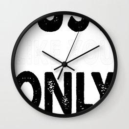 We're Just Prettier Wall Clock