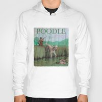 poodle Hoodies featuring Poodle by Jeff Crosby