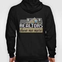 Realtors Show Me More Funny Real Estate Agent Hoody