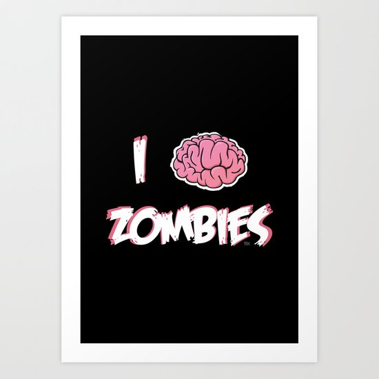 I Brain (Love) Zombies Art Print