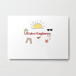 Water Engineer on vacation Metal Print