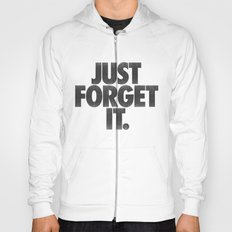 Just Forget It. Hoody