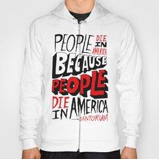 People Die in America Because People Die in America Hoody