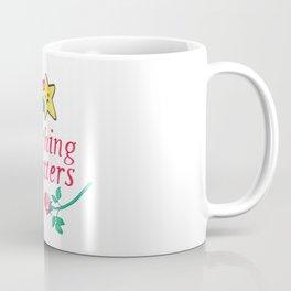 nothing matters Coffee Mug