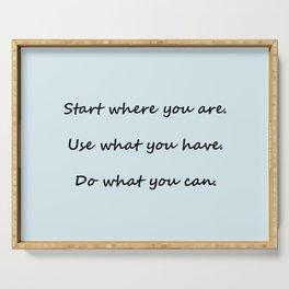 Start where you are - Arthur Ashe - light blue script Serving Tray