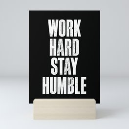 Work Hard, Stay Humble black and white monochrome typography poster design home decor bedroom wall Mini Art Print