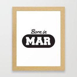 Born in March Framed Art Print