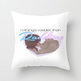 Raddie is Rad Throw Pillow