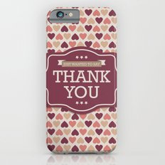 Thank you Slim Case iPhone 6s