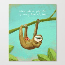 Nothing gets me going like my morning caffe latte Canvas Print