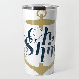 Oh Ship Travel Mug