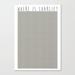 CHARLIE? Canvas Print