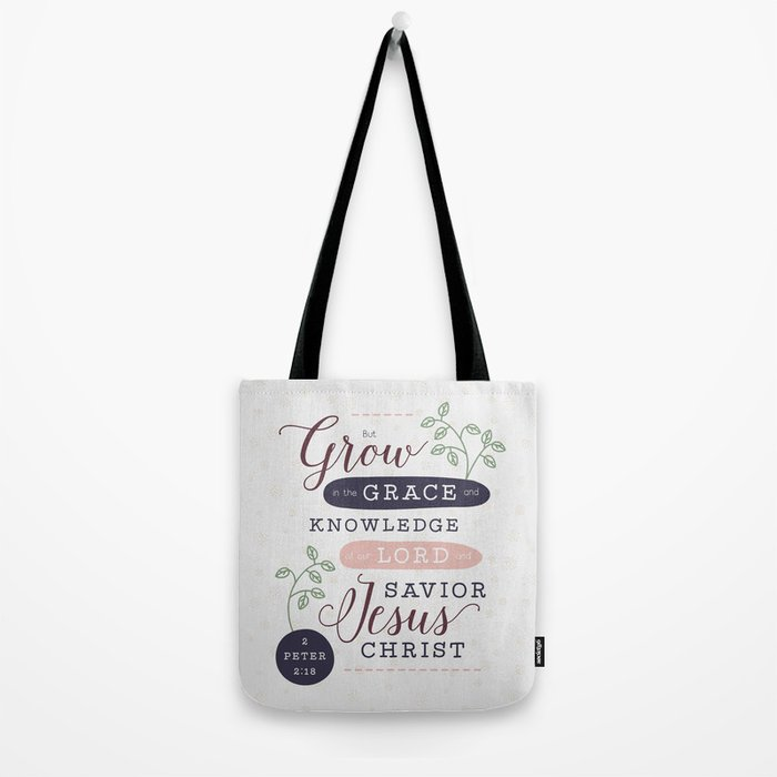 grow in grace bible verse print tote bag by cinacatteau society6