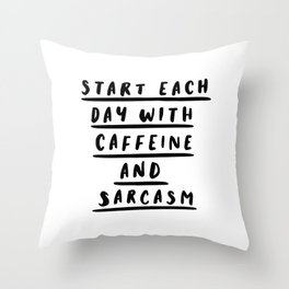 Start Each Day With Caffeine and Sarcasm black and white coffee quote home room wall decor Throw Pillow