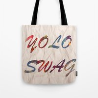 swag Tote Bags featuring Yolo Swag by Cs025