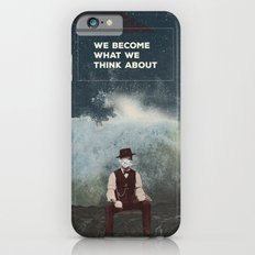 We Become What We Think About Slim Case iPhone 6s
