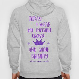Inspirational quote invisible crown Hoody