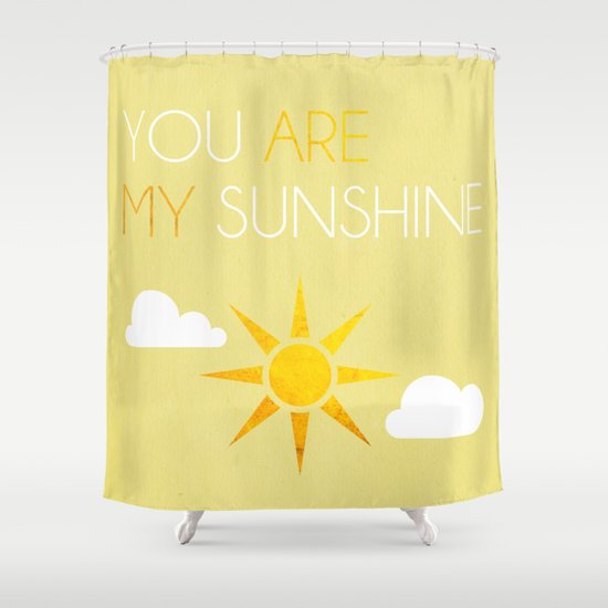 You Are My Sunshine; Shower Curtain