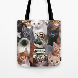 Not This Pussy Tote Bag