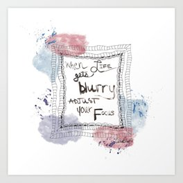 Quoteables #12 - Adjust Your Focus Art Print