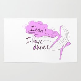 I can't, I have dance - Pink Rug