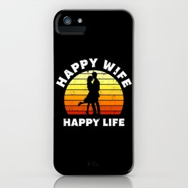 Happy Wife Happy Life Gift iPhone Case